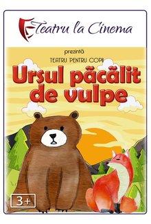 Spectacol teatru Ursul pacalit de vulpe poster